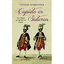 Cupido en Sideron: Twee Moren aan het hof van Oranje