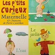 Les p'tits curieux de Maternelle (43 chansons)
