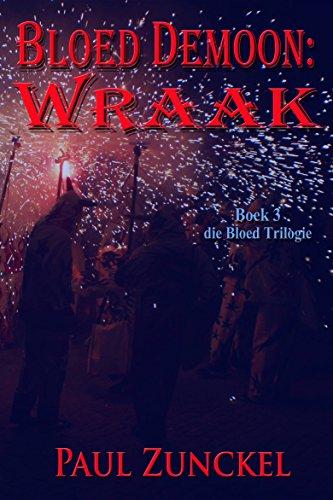 Bloed Demoon: Wraak (Afrikaans Edition) por Paul Zunckel