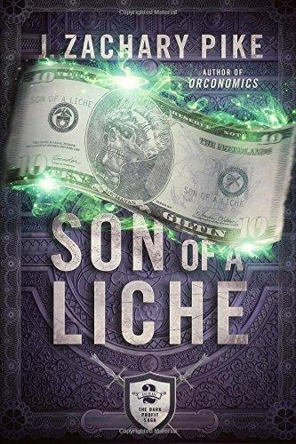 Son of a Liche: Volume 2 (The Dark Profit Saga)