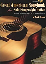 Great American Songbook for Solo Fingerstyle Guitar: 12 Classic Melodies Arranged for the Acoustic Guitarist