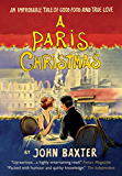 A Paris Christmas: An improbable tale of good food and true love