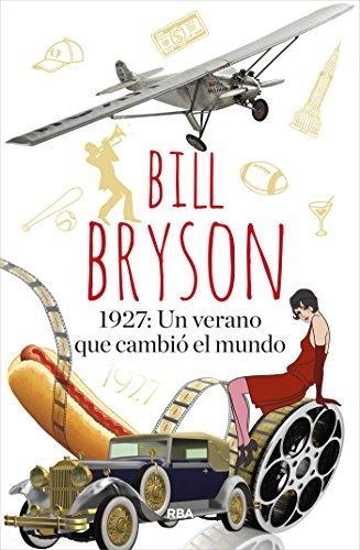 1927: Un verano que cambió el mundo (BIBLIOTECAS DE AUTOR) (Spanish Edition)