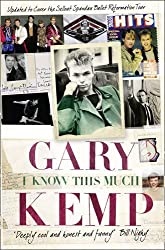 I Know This Much: From Soho to Spandau by Gary Kemp (2010-04-29)