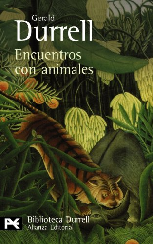 Encuentros con animales (El Libro De Bolsillo - Bibliotecas De Autor - Biblioteca Durrell) por Gerald Durrell