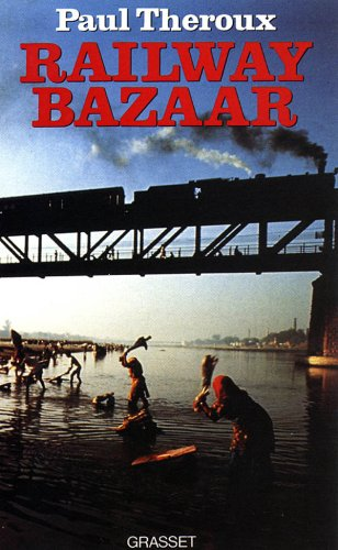 Railway Bazaar par Paul Theroux