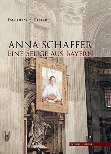 Anna Schäffer. Eine Selige aus Bayern