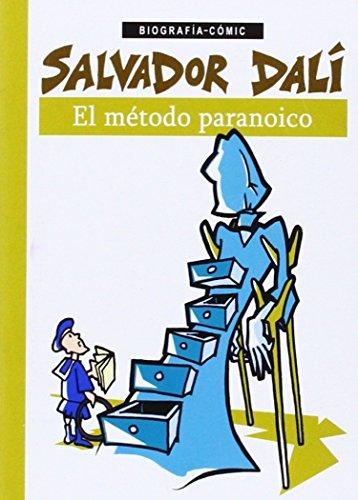 Salvador Dalí. El Método Paranoico (Biografías-Cómic)