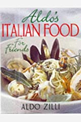 Aldo's Italian Food for Friends Paperback