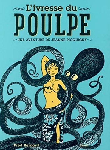 L'ivressse du poulpe : Une aventure de Jeanne Picquigny