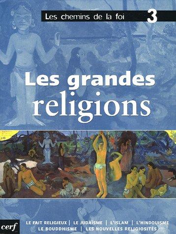 Les chemins de la foi, Tome 3 : Les grandes religions