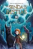 La Senda de las Bestias (Literatura Juvenil (A Partir De 12 Años) - Narrativa Juvenil)