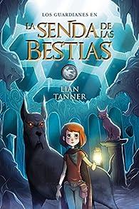 La Senda de las Bestias  - Narrativa Juvenil) par Lian Tanner
