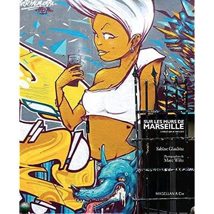 Sur les murs de Marseille : street art in the city