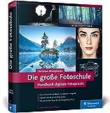 Die große Fotoschule: Das Handbuch zur digitalen Fotografie in der 3. Auflage! - Christian Westphalen