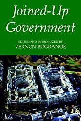 Joined-Up Government (British Academy Occasional Papers)