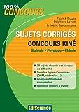 Sujets corrigés concours Kiné - Biologie, Physique, Chimie