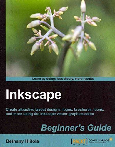[(Inkscape Beginner's Guide)] [By (author) Bethany Hiitola] published on (May, 2012)
