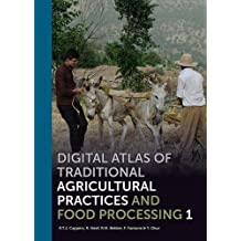 Digital Atlas of Traditional Agricultural Practices and Food Processing (Groningen Archaeological Studies)
