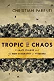 [(Tropic of Chaos: Climate Change and the New Geography of Violence)] [Author: Christian Parenti] published on (September, 2012)