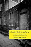 [Charles Robert Maturin and the Haunting of Irish Romantic Fiction] (By: Christina Morin) [published: December, 2011]