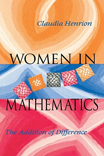 Women in Mathematics: The Addition of Difference (Race, Gender, and Science) by Claudia Henrion (1997-10-22)