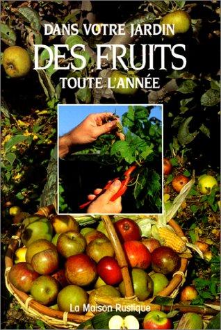 Dans votre jardin des fruits toute l'année, nouvelle édition