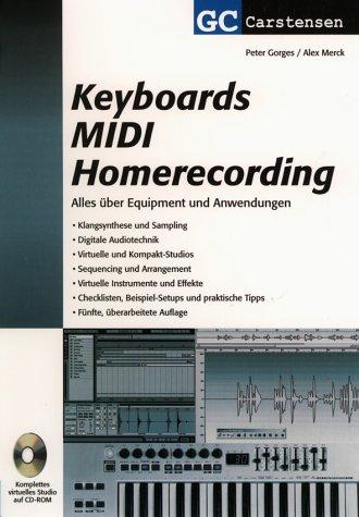 Keyboards MIDI Homerecording: Alles über Equipment und Anwendungen. Klangsynthese und Sampling. Software und Sequencing. Digitale Audiotechnik. und praktische Tips (Factfinder-Serie)