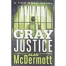 Gray Justice (A Tom Gray Novel) by Alan McDermott (7-Jan-2014) Paperback