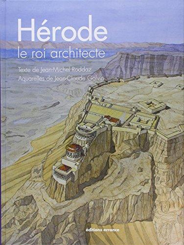 Hérode, le roi architecte par Jean-Michel Roddaz