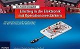 Lernpaket Einstieg in die Elektronik mit Operationsverstärker: 25 Experimente...