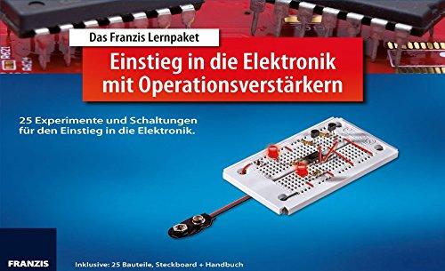 Lernpaket Einstieg in die Elektronik mit Operationsverstärker: 25 Experimente und Schaltungen für den Einstieg in die Elektronik