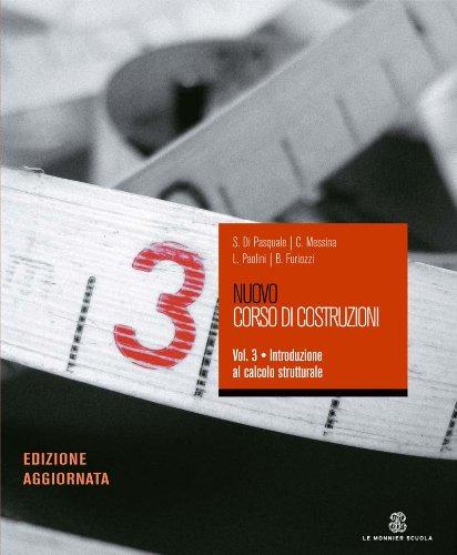 Nuovo corso di costruzioni. Introduzione al calcolo strutturale. Per gli Ist. tecnici per geometri: 3