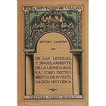 De las lenguas, y singularmente de la lengua baska, como instrumento de investigaci—n hist—rica