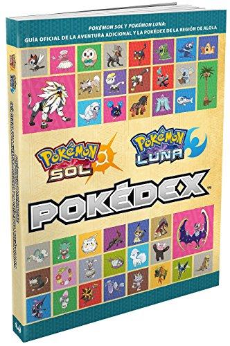 Pokémon Sol y Pokémon Luna. Guía oficial de la aventura adicional y la Pokédex de la región de Alola por Vv.Aa.