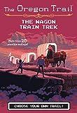 The Wagon Train Trek (Oregon Trail)
