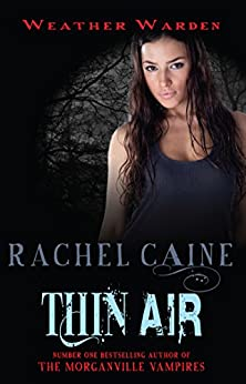 Thin Air (Weather Warden Book 6) by [Caine, Rachel]