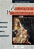 Image de ANTHOLOGIE PHILOSOPHIQUE TERMINALES. Nouveaux éléments pour la réflexion, textes et documents