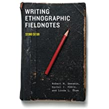 Writing Ethnographic Fieldnotes, Second Edition (Chicago Guides to Writing, Editing, & Publishing)