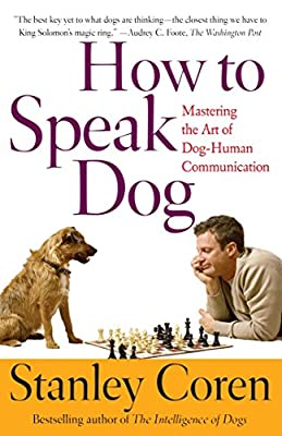 How to Speak Dog: Mastering the Art of Dog-human Communication from Simon & Schuster Ltd