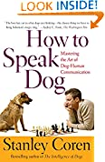 #5: How To Speak Dog: Mastering the Art of Dog-Human Communication