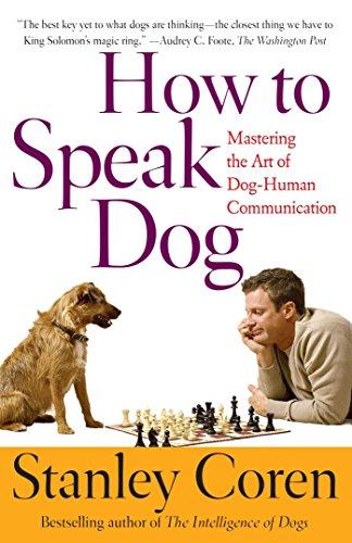 How to Speak Dog: Mastering the Art of Dog-human Communication por Stanley Coren