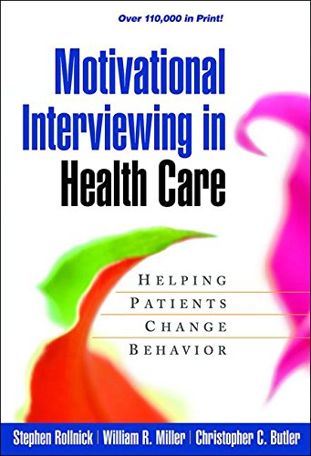 Motivational Interviewing in Health Care: Helping Patients Change Behavior (Applications of Motivational Interviewing (Paperback))