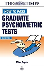 How to Pass Graduate Psychometric Tests: Essential Preparation for Numerical and Verbal Ability Tests Plus Personality Questionnaires (Testing Series) by Mike Bryon (2001-07-01)
