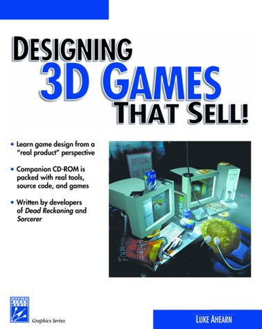 Designing 3D Games That Sell (Charles River Media Graphics (Software))