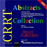 CRRT Abstracts Collection 2001, 1 CD-ROMBlood Purification. Abstracts of the 1st to 6th International Conferences on Continuous Renal Replacement Therapies, San Diego, California. For Windows 95/98/NT 3.51/4.0 und MacOS 7.0