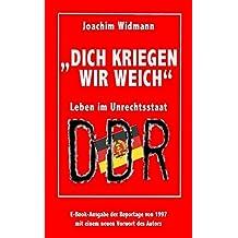 """""""Dich kriegen wir weich"""": Leben im Unrechtsstaat DDR"""