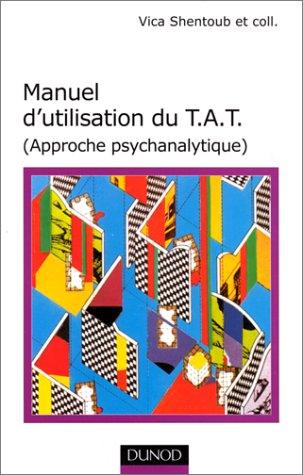 MANUEL D'UTILISATION DU TAT. (Approche psychanalytique)