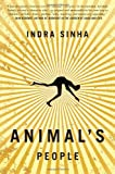 Animal's People Sinha, Indra ( Author ) Mar-17-2009 Paperback - Indra Sinha