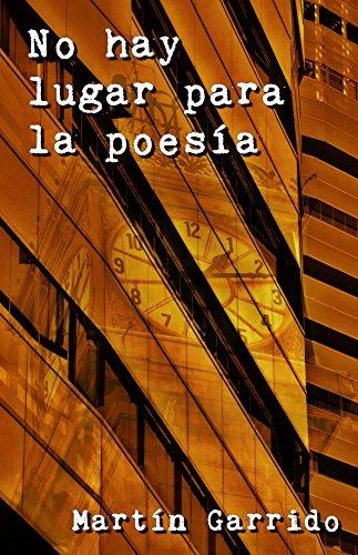 No hay lugar para la poesía (Spanish Edition)